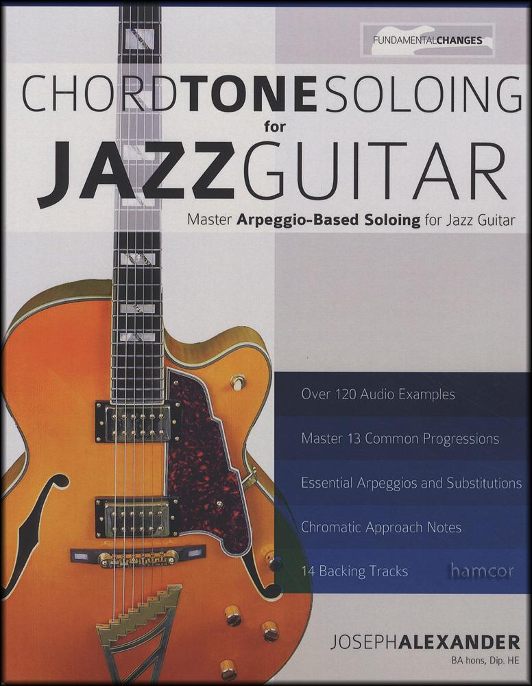 Chord Tone Soloing For Jazz Guitar Bookaudio Hamcor