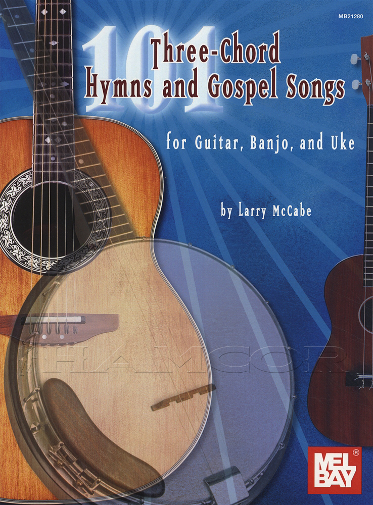 101 3 Chord Hymns And Gospel Songs For Guitar Banjo And Uke Hamcor
