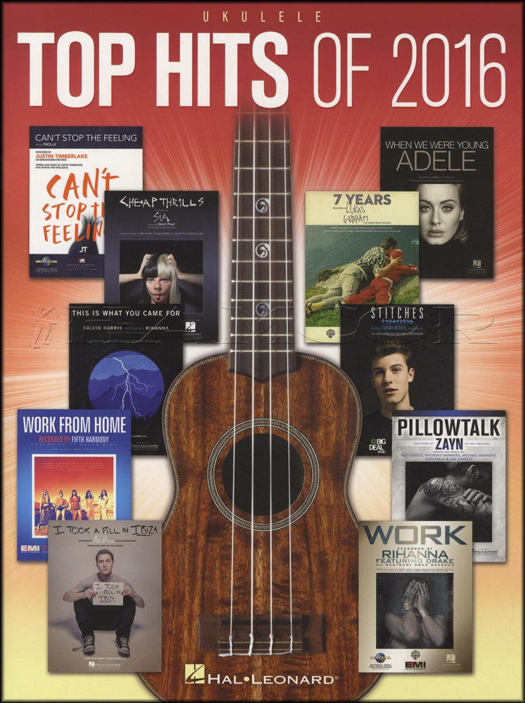 Top Hits Of 2016 For Ukulele Chord Melody Songbook Adele Sia Drake