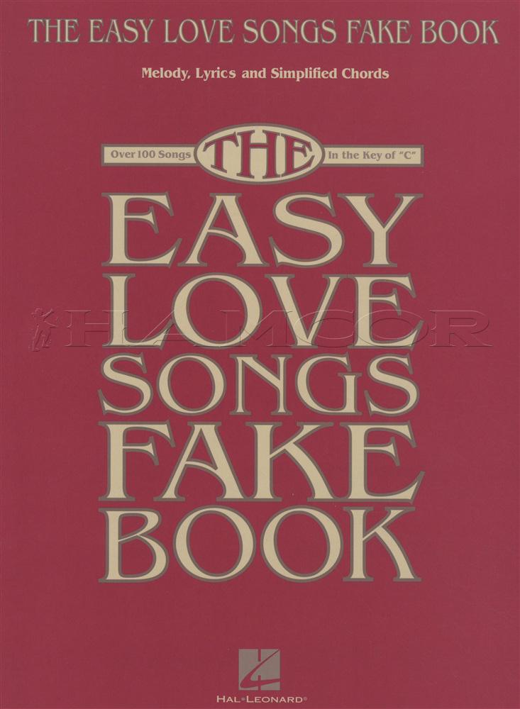 The Easy Love Songs Fake Book C Edition Hamcor