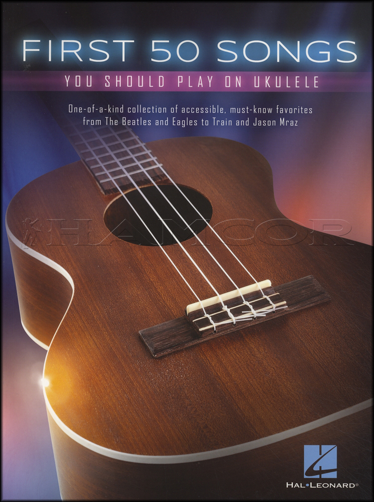 First 50 Songs You Should Play On Ukulele Chord Melody Songbook