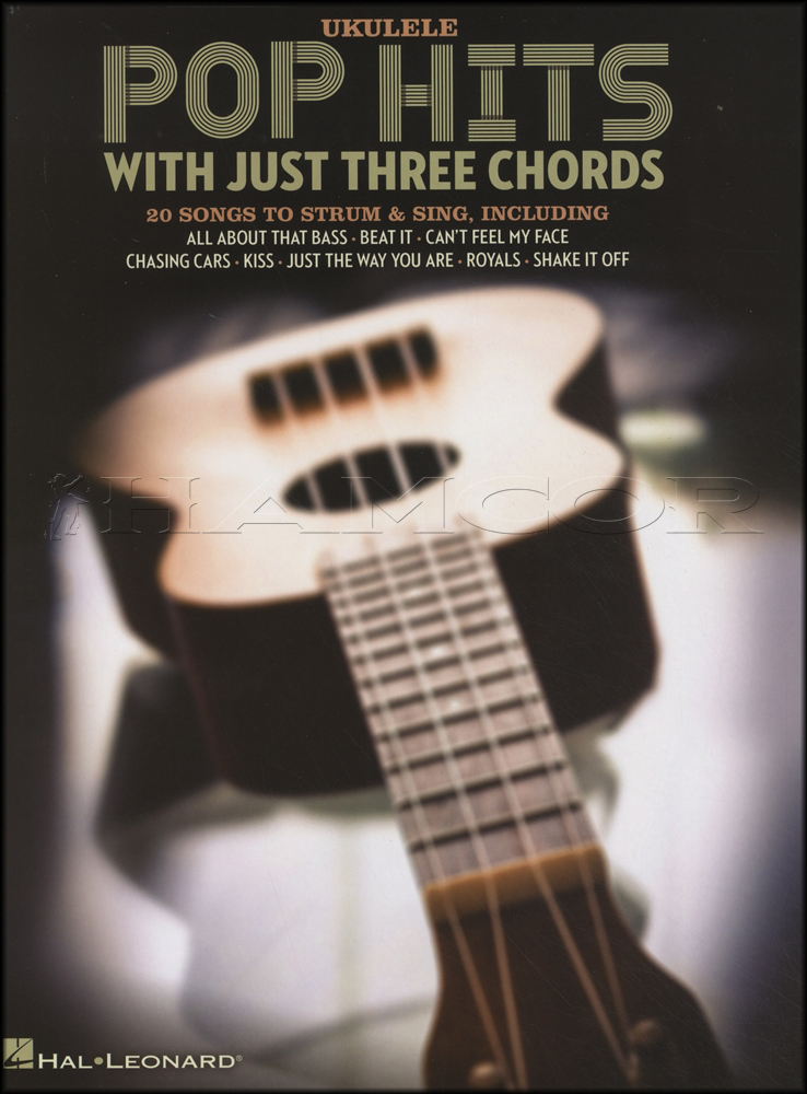 Pop Hits With Just 3 Chords Ukulele Hamcor