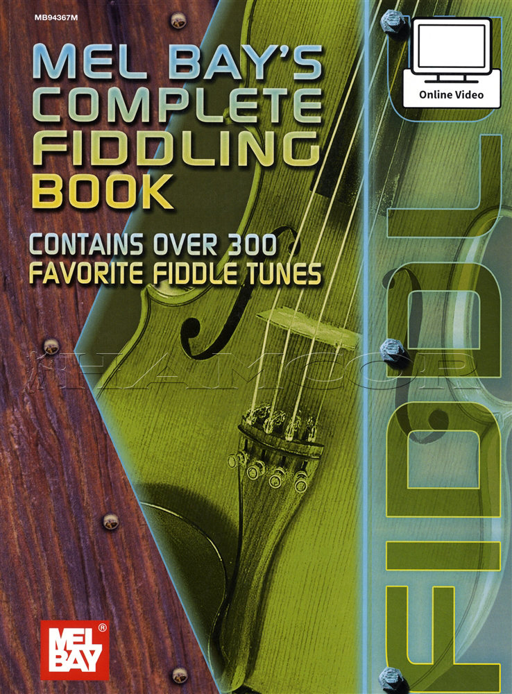 The Fiddle Book: The Comprehensive book on American folk music fiddling and fiddle styles, including
