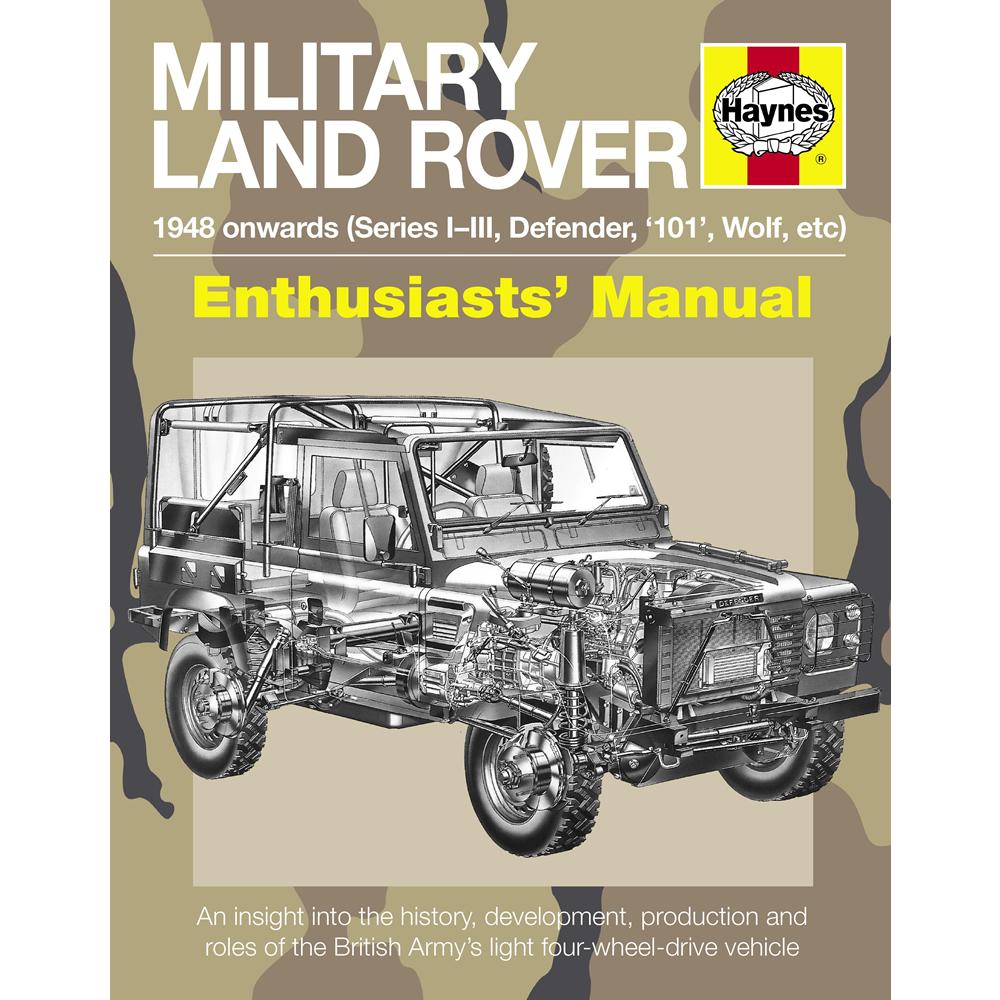 Millitary Land Rover 1948-Onwards Owners Workshop Manual by Haynes
