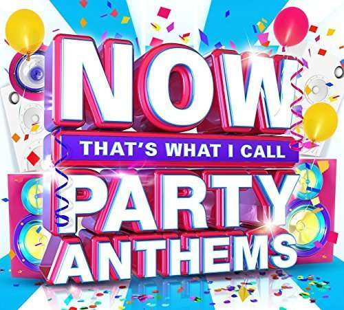 Various-Now-That-039-s-What-I-Call-Party-Anthems-NEW-CD