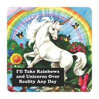 I'll Take Rainbows And Unicorns Over Reality Any Day Coaster