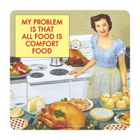 My Problem Is That All Food Is Comfort Food Coaster