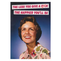The Less You Give A F*** The Happier You'll Be Greeting Card