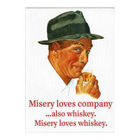 Mysery Loves Company - Also Whiskey. Misery Loves Whiskey Fridge Magnet