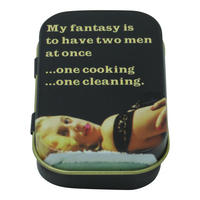 My Fantasy Is To Have Two Men At Once.. One Cooking, One Cleaning Keepsake / Pill Tin