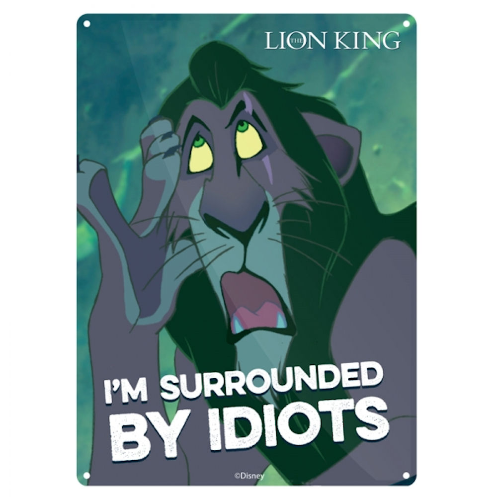 "The Lion King ""I'm Surrounded By Idiots"" A5 Steel Sign"
