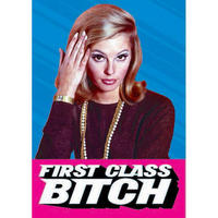 First Class Bitch Greeting Card