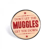 Harry Potter Don't Let The Muggles Get You Down Pin Badge Thumbnail 1