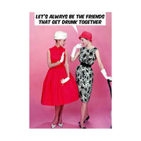 Let's Always Be The Friends That Get Drunk Together Greeting Card