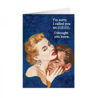 I'm Sorry I Called You An A****** I Thought You Knew Greeting Card