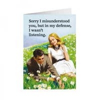 Sorry I Misunderstood You, But In My Defense, I Wasn't Listening Greeting Card