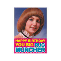 Happy Birthday You Big Rug Muncher Greeting Card