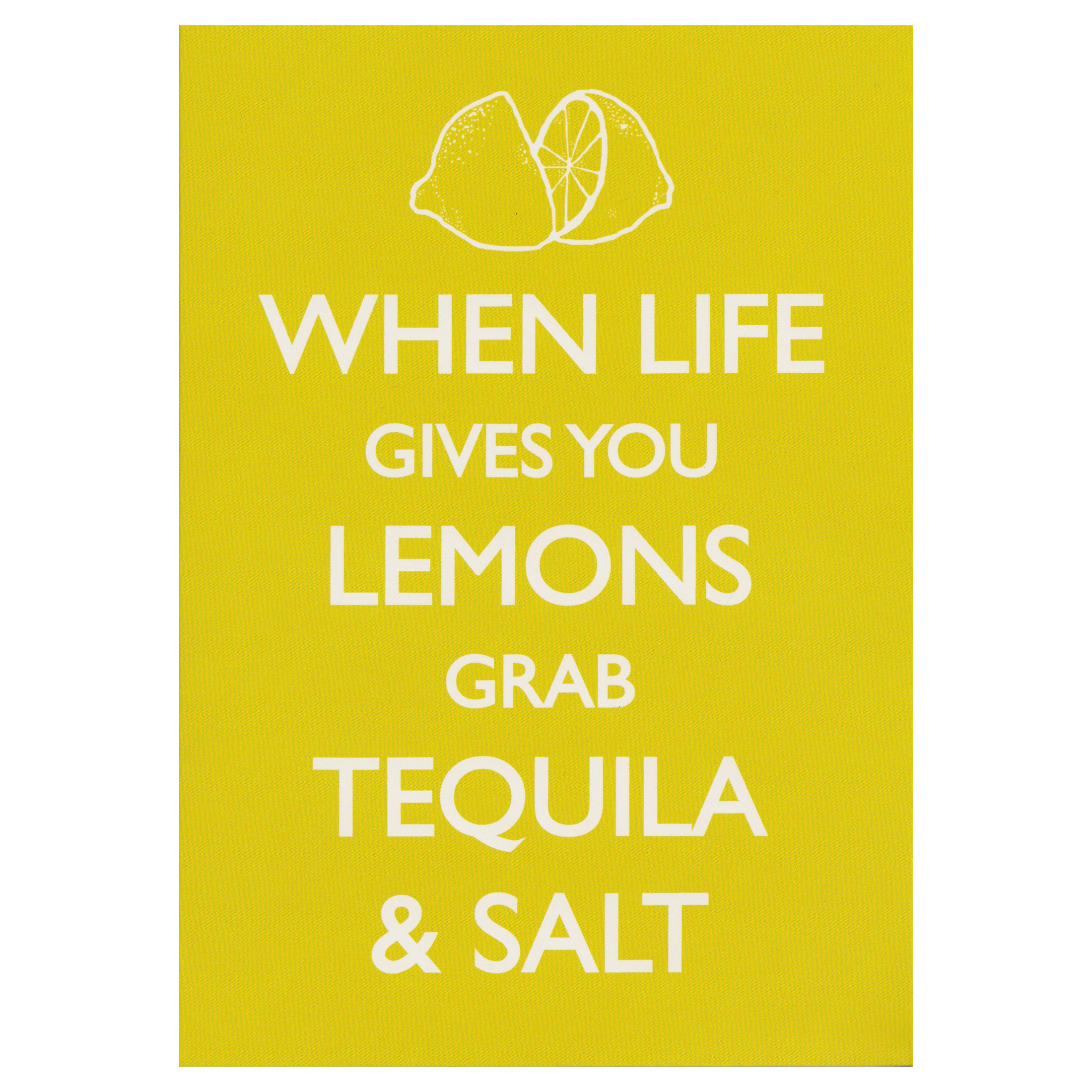 When Life Gives You Lemons Grab Tequila Salt Greeting Card