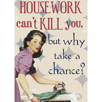 Housework Can't Kill You Fridge Magnet