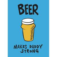 Truth about Mums & Dads (Beer Makes Daddy Strong) Fridge Magnet