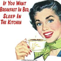 If You Want Breakfast In Bed, Sleep In The Kitchen Single Coaster