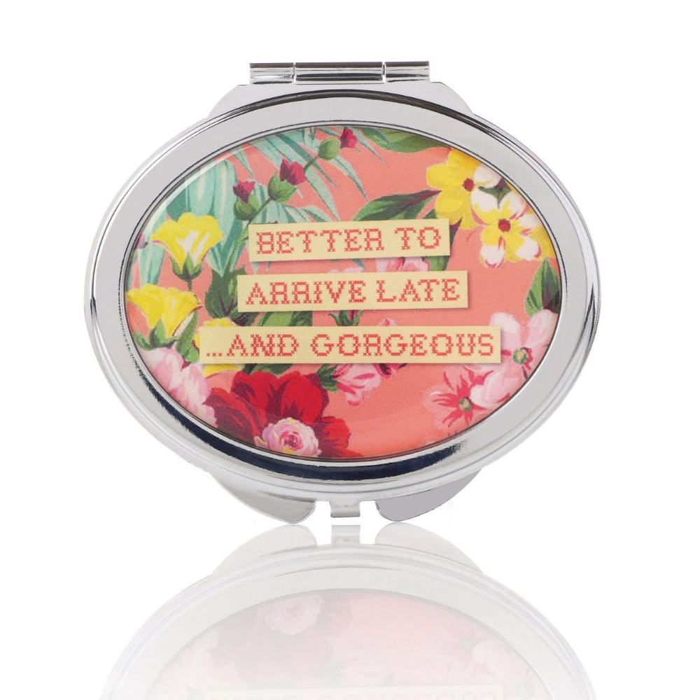 "Bev Ridge & Friends ""Better To Arrive Late And Gorgeous"" Oval Compact Mirror"