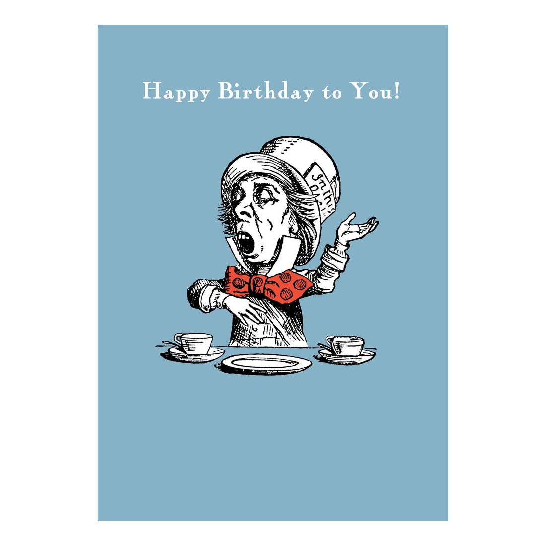 ALICE IN WONDERLAND MAD HATTER HAPPY BIRTHDAY TO YOU CARD