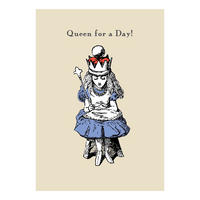 "Alice in Wonderland ""Queen For A Day!"" Greeting Card"