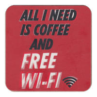 All I Need Is Coffee And Free Wifi Single Coaster