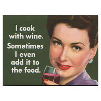 I Cook With Wine. Sometimes I Even Add It To The Food. Fridge Magnet