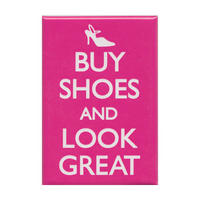 Buy Shoes Look Great Fridge Magnet