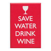 Save Water Drink Wine Fridge Magnet