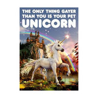 The Only Thing Gayer Than You Is Your Pet Unicorn Greeting Card