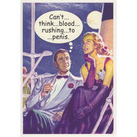 Can't? Think? Blood? Rushing? To? Penis Greeting Card Thumbnail 1