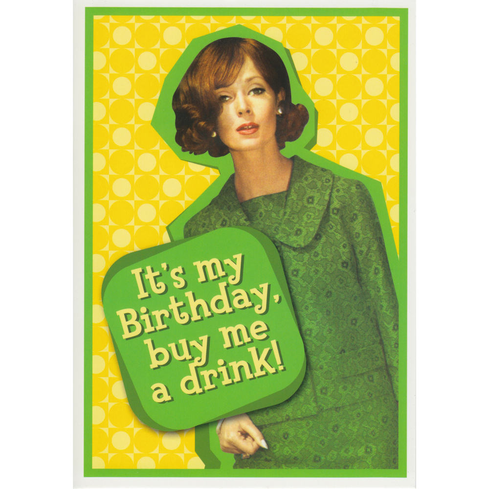 Its My Birthday Buy Me A Drink Greeting Card Retro Humour Blank Gift