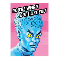 You're Weird But I LIke You Postcard