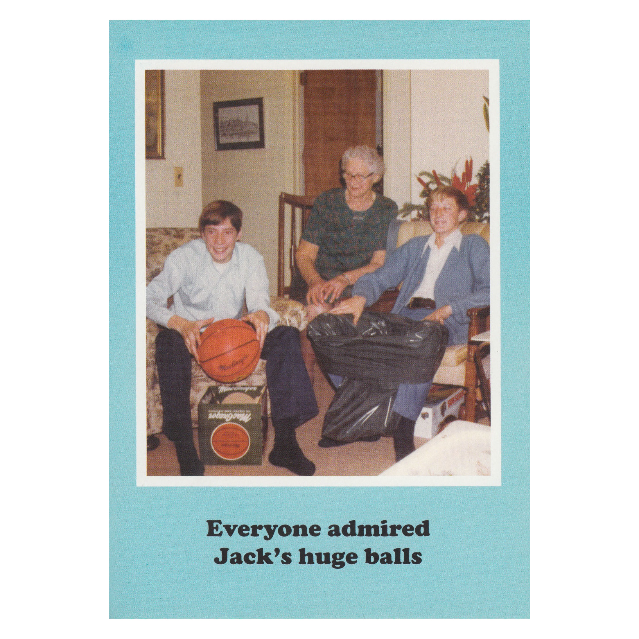 Everyone admired Jack's big balls Greetings Card