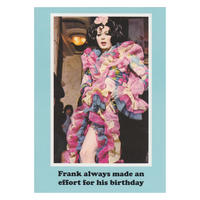 Frank always made an effort for his birthday Greetings Card