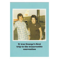 It was George's first trip to the transvestite convention Greetings Card