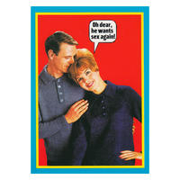 Oh dear, he wants sex again! Greetings Card Thumbnail 1