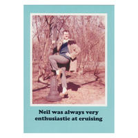 Neil was always very enthusiastic at cruising Greetings Card