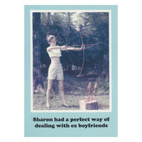 Sharon had a perfect way of dealing with ex boyfriends Greetings Card