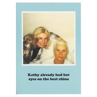 Kathy already had her eye on the best china Greetings Card