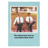 The blind date had an uncomfortable start  Greetings Card Greeting Card