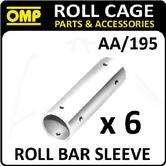 AA/195 OMP ROLL CAGE SLEEVE CONNECTION TUBE PACK (x6) FIA APPROVED RACE/RALLY