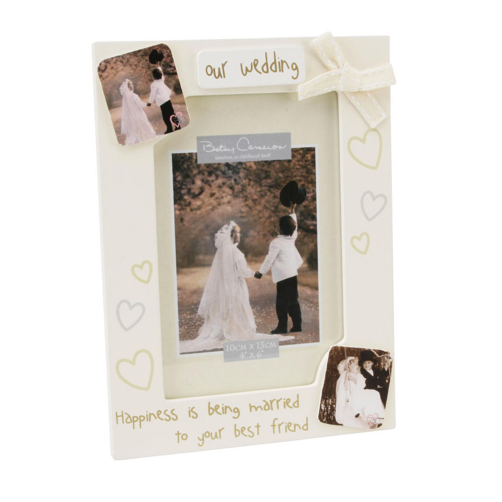 """Betsy Cameron Our Wedding Happiness Sentiment Picture Photo Frame 4"""" X 6"""""""