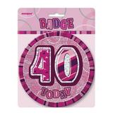 "Pink Glitz 40 Today 6"" Giant 40th Birthday Badge"