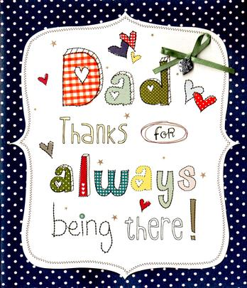 Dad Thanks Always Being There Father's Day