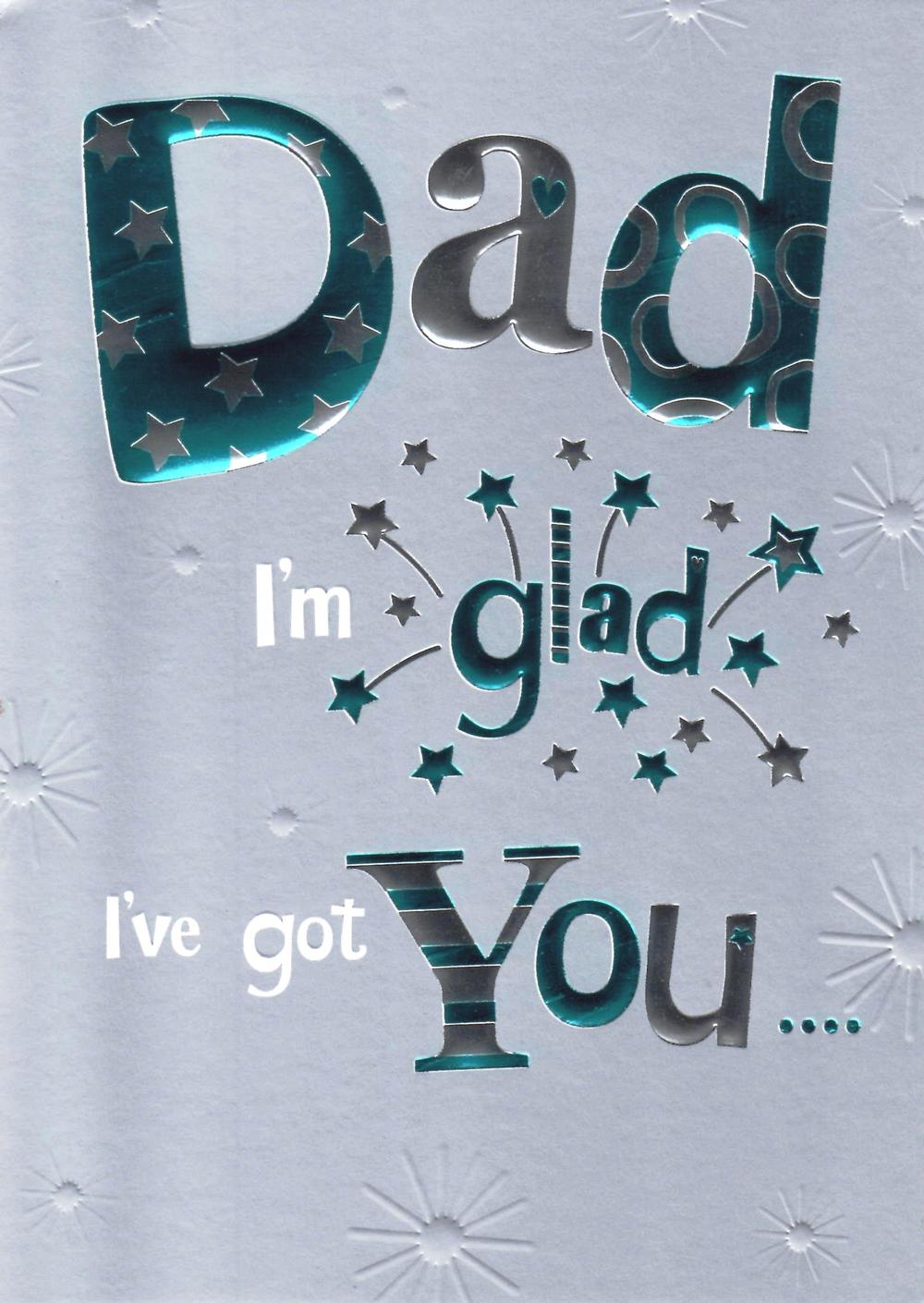 Dad Glad I've Got You Father's Day Card