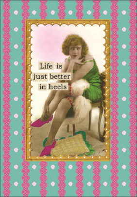 Life Is Just Better In Heels Greeting Card Blank Inside